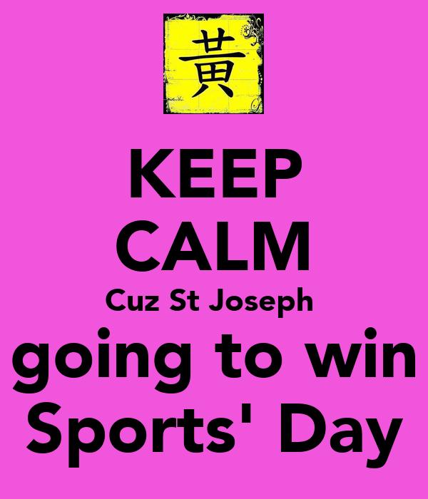 KEEP CALM Cuz St Joseph  going to win Sports' Day
