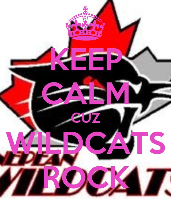 KEEP CALM CUZ WILDCATS ROCK