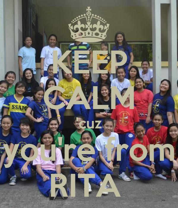 KEEP CALM 'cuz you're from RITA