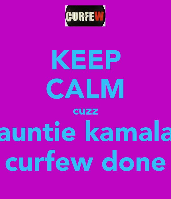 KEEP CALM cuzz auntie kamala curfew done