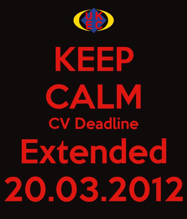 KEEP CALM CV Deadline Extended 20.03.2012
