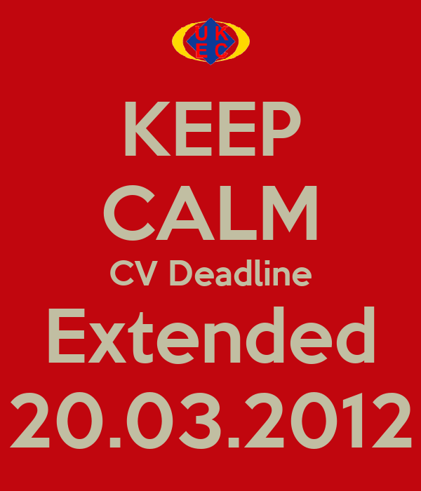 KEEP CALM CV Deadline Extended 20.03.2012