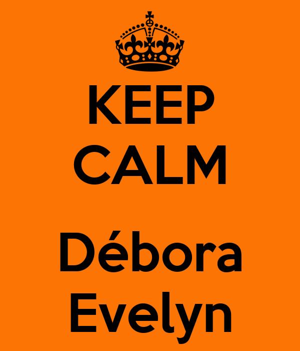 KEEP CALM  Débora Evelyn
