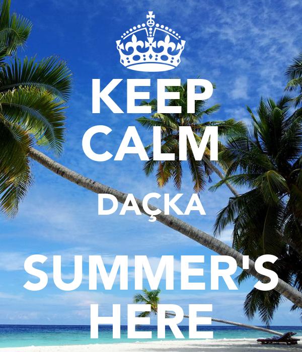 KEEP CALM DAÇKA SUMMER'S HERE