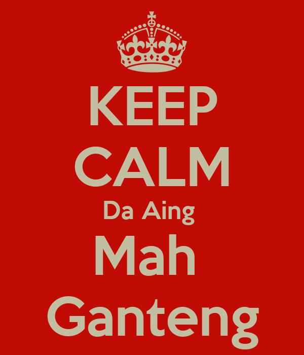 KEEP CALM Da Aing  Mah  Ganteng
