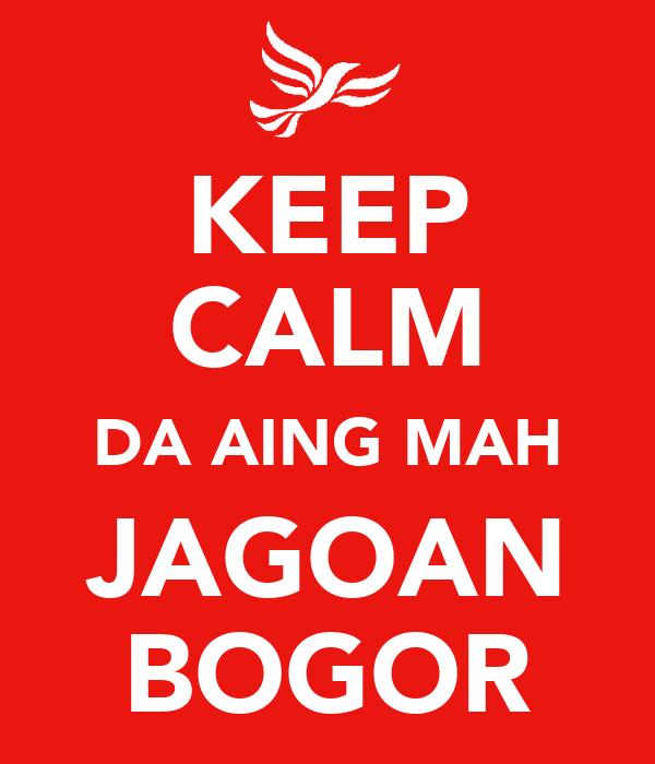 KEEP CALM DA AING MAH JAGOAN BOGOR