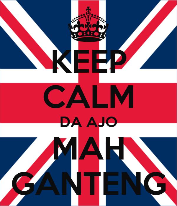 KEEP CALM DA AJO MAH GANTENG
