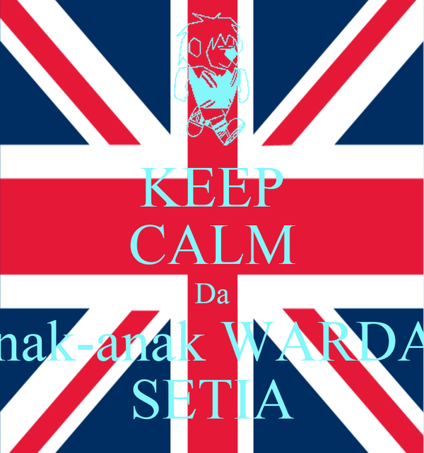 KEEP CALM Da Anak-anak WARDAL SETIA