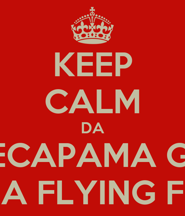 KEEP CALM DA SECAPAMA GA ADA FLYING FOX