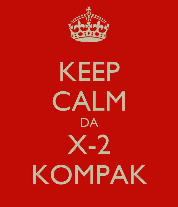 KEEP CALM DA X-2 KOMPAK