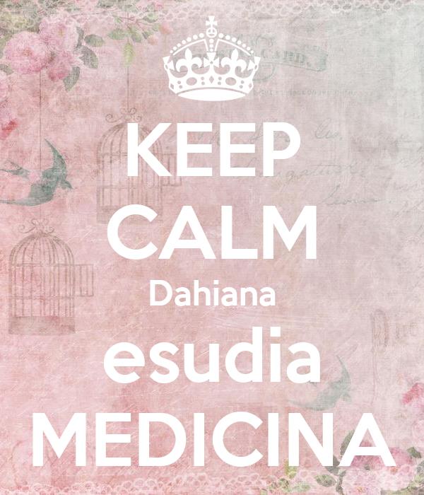 KEEP CALM Dahiana esudia MEDICINA