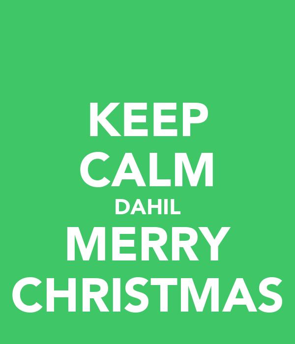 KEEP CALM DAHIL MERRY CHRISTMAS