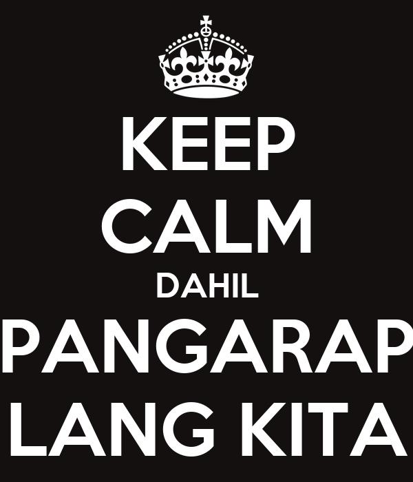 KEEP CALM DAHIL PANGARAP LANG KITA