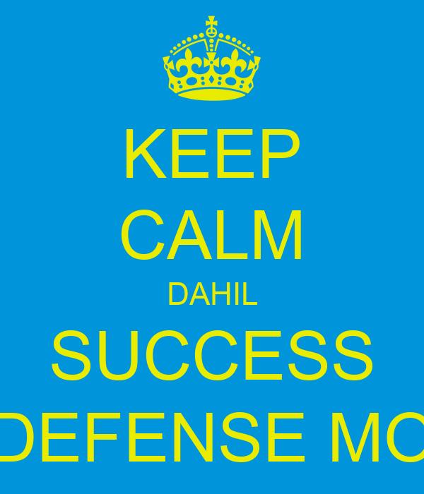 KEEP CALM DAHIL SUCCESS DEFENSE MO