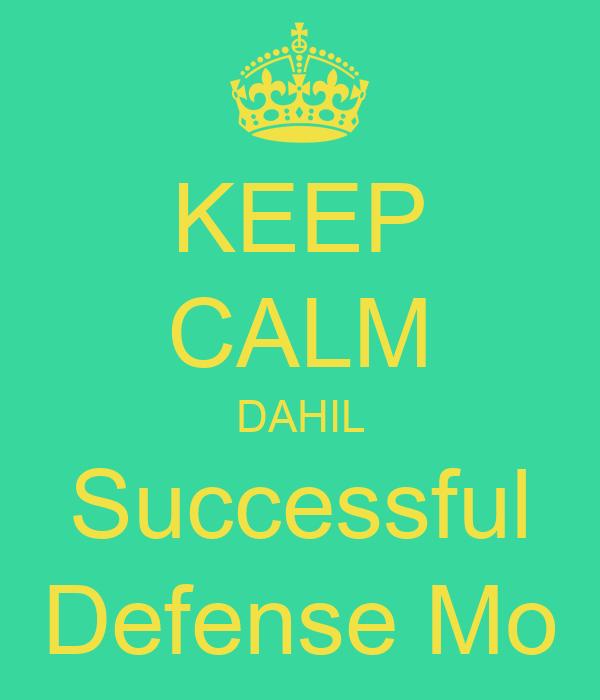 KEEP CALM DAHIL Successful Defense Mo