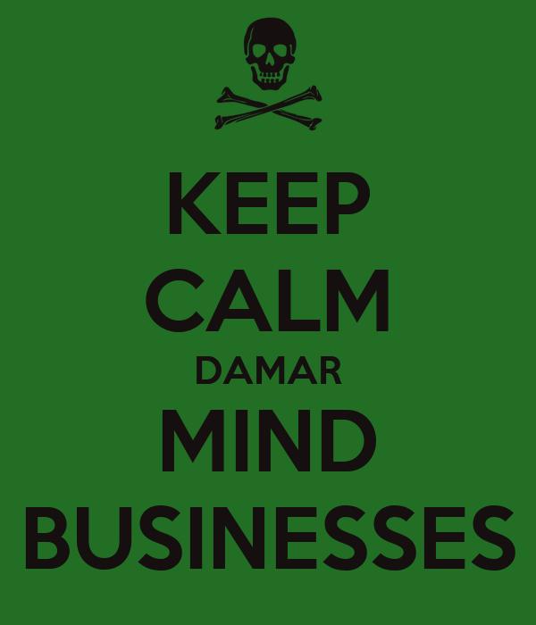 KEEP CALM DAMAR MIND BUSINESSES