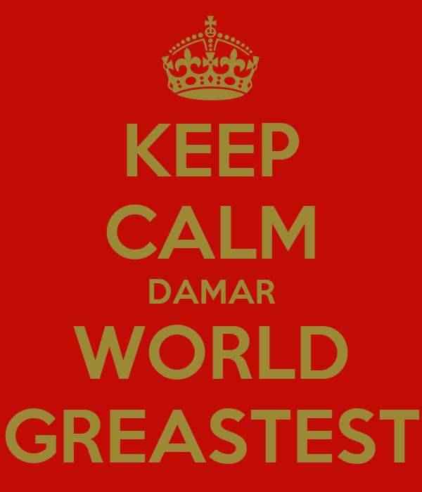KEEP CALM DAMAR WORLD GREASTEST