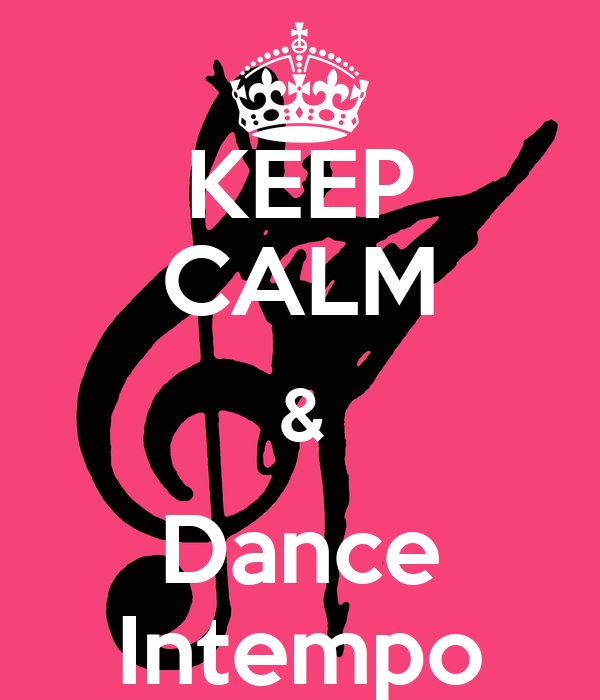 KEEP CALM & Dance Intempo