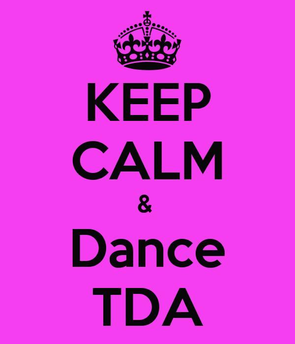 KEEP CALM &  Dance TDA