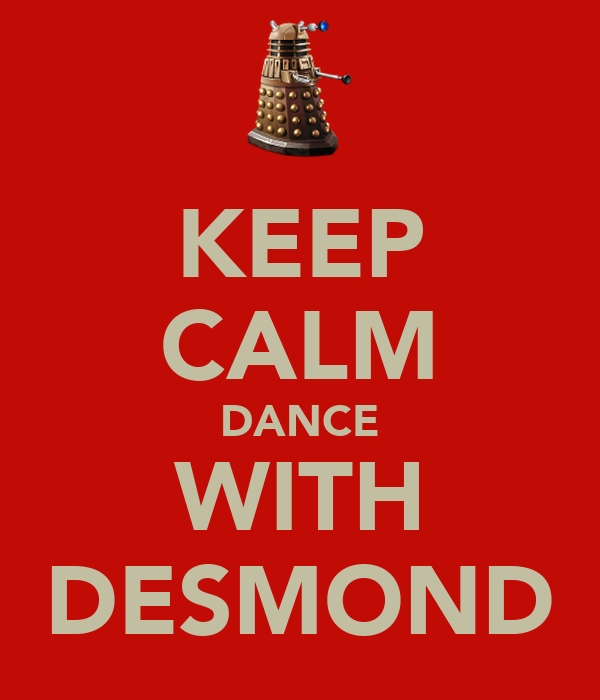 KEEP CALM DANCE WITH DESMOND