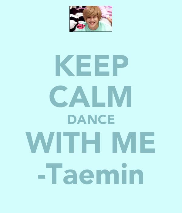 KEEP CALM DANCE WITH ME -Taemin