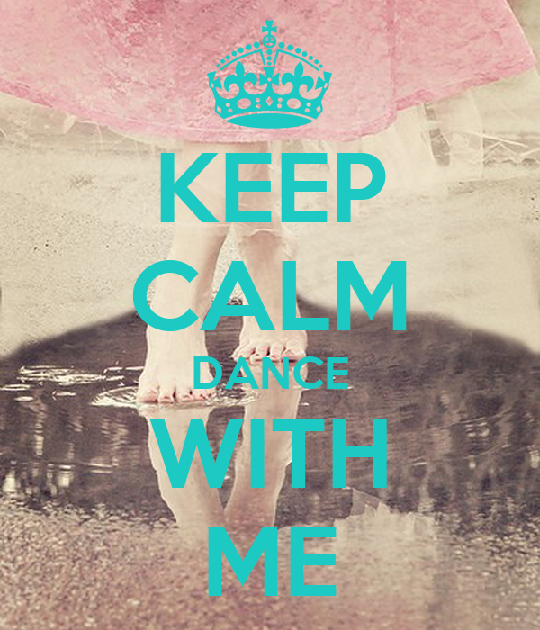 KEEP CALM DANCE WITH ME