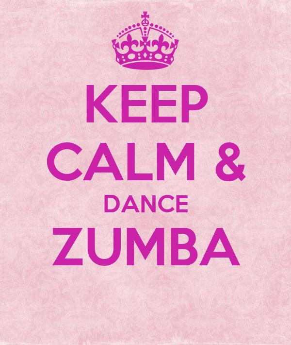 KEEP CALM & DANCE ZUMBA