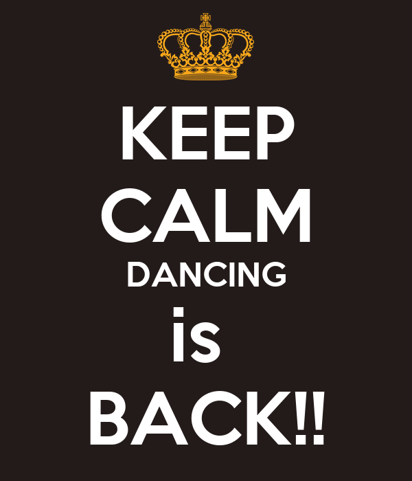 KEEP CALM DANCING is  BACK!!