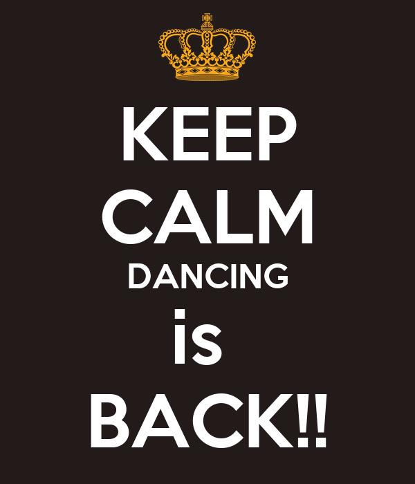 KEEP CALM DANCING is  BACK!!