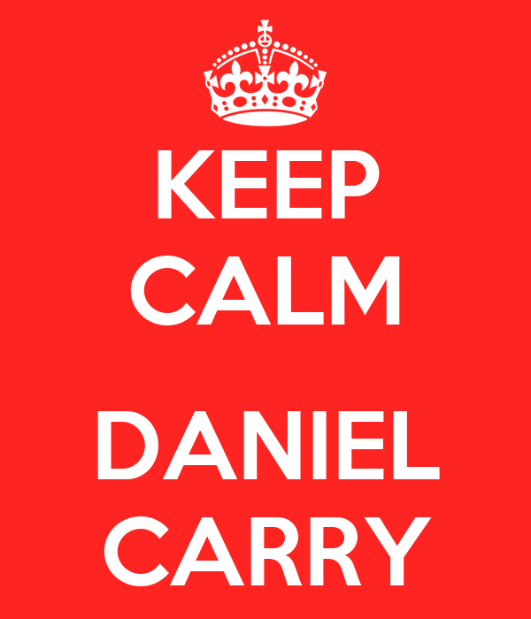 KEEP CALM  DANIEL CARRY