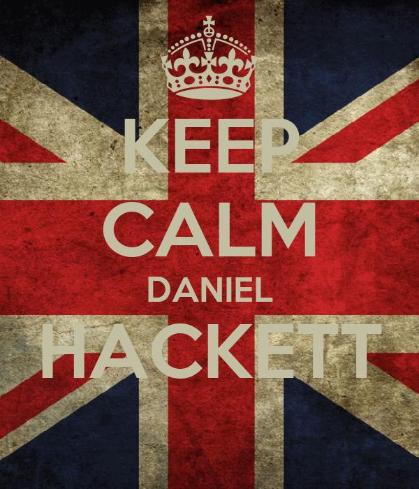 KEEP CALM DANIEL HACKETT