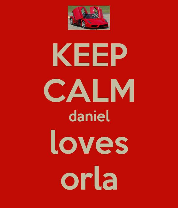 KEEP CALM daniel loves orla