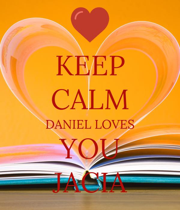 KEEP CALM DANIEL LOVES YOU JACIA