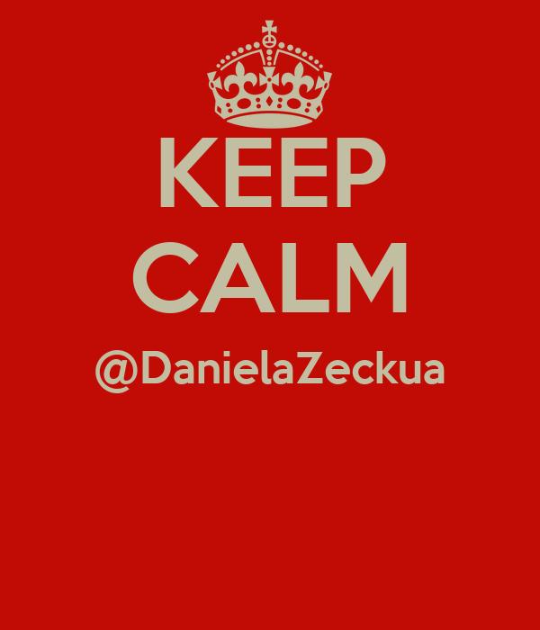 KEEP CALM @DanielaZeckua