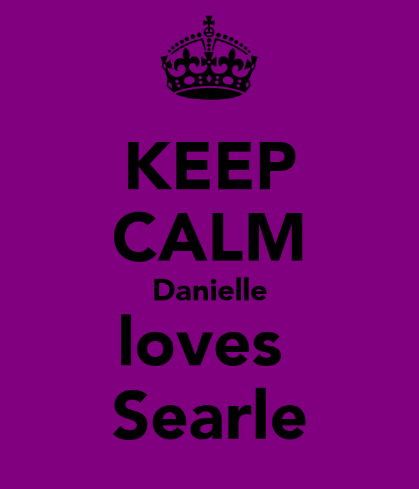 KEEP CALM Danielle loves  Searle