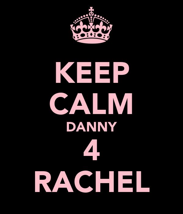 KEEP CALM DANNY 4 RACHEL