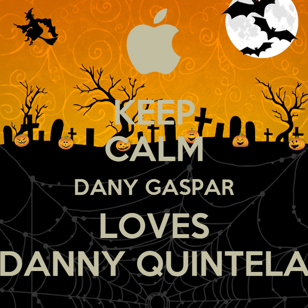 KEEP CALM DANY GASPAR LOVES DANNY QUINTELA