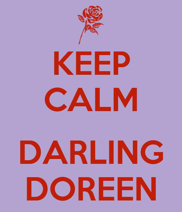 KEEP CALM  DARLING DOREEN