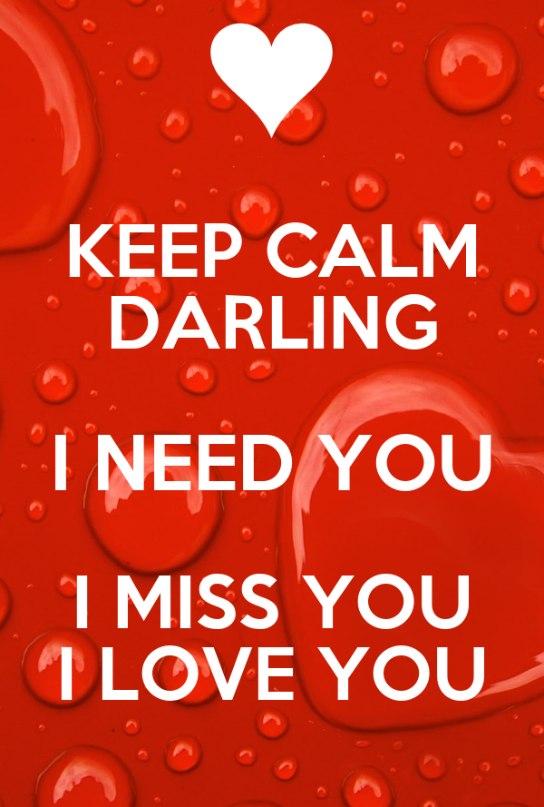 Keep Calm Darling I Need You I Miss You I Love You Poster 2lucky4