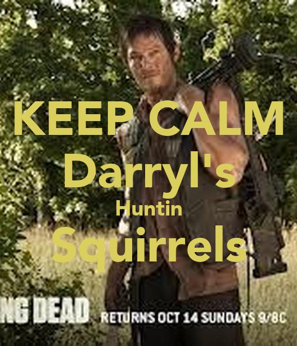 KEEP CALM Darryl's Huntin Squirrels