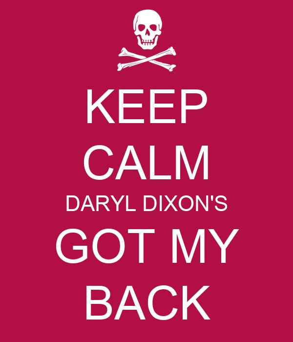 KEEP CALM DARYL DIXON'S GOT MY BACK