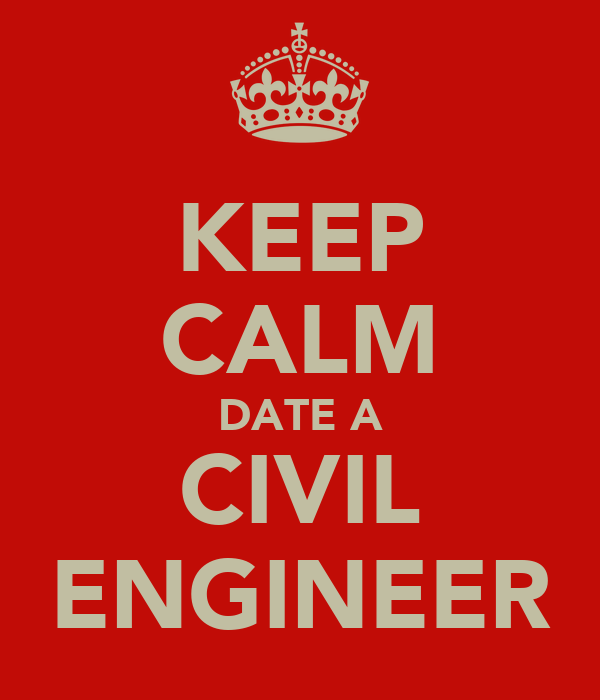 KEEP CALM DATE A CIVIL ENGINEER