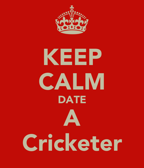 KEEP CALM DATE A Cricketer