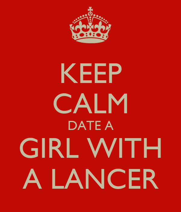 KEEP CALM DATE A GIRL WITH A LANCER