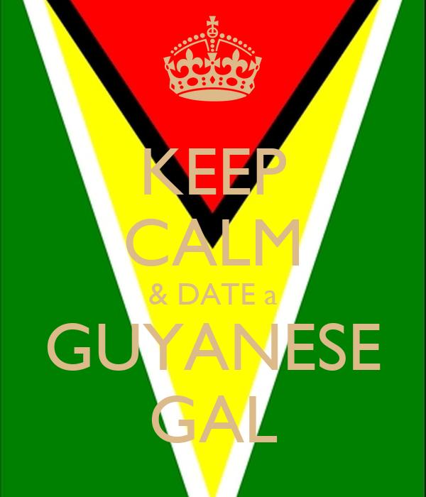 KEEP CALM & DATE a  GUYANESE  GAL