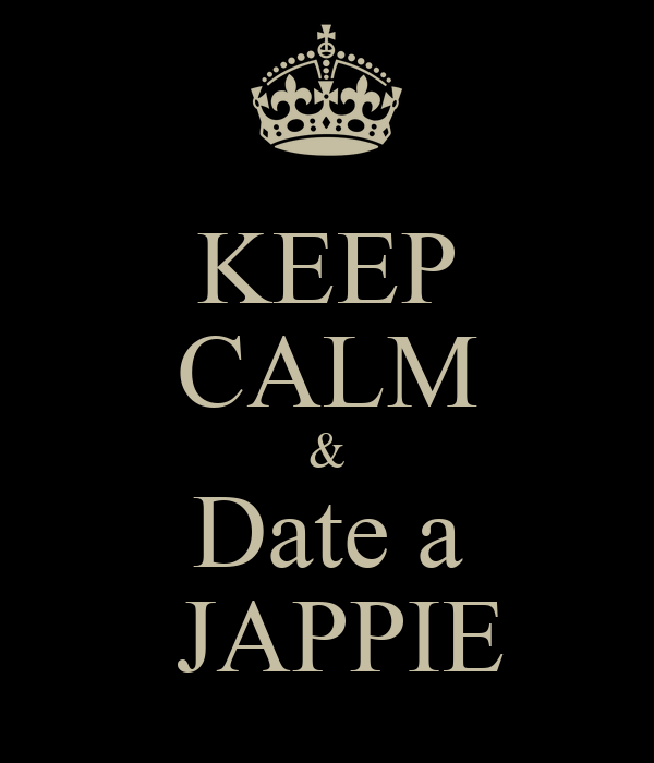 KEEP CALM & Date a  JAPPIE