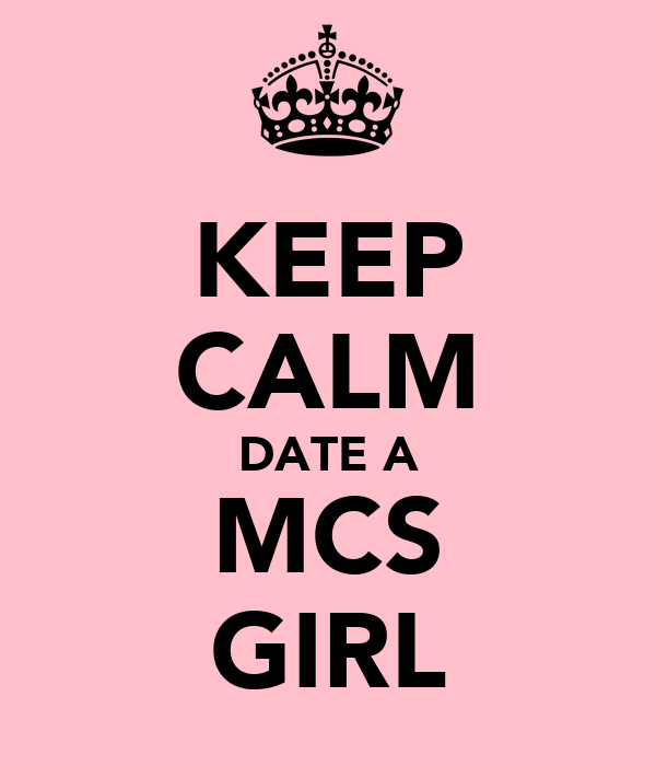 KEEP CALM DATE A MCS GIRL