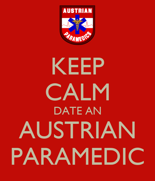 KEEP CALM DATE AN AUSTRIAN PARAMEDIC