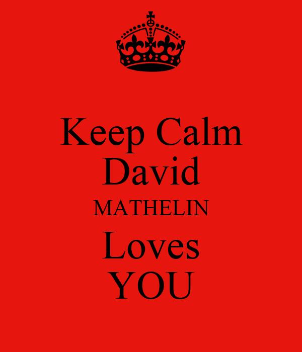 Keep Calm David MATHELIN Loves YOU