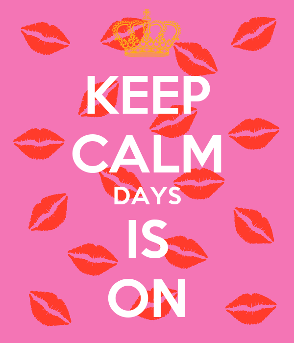 KEEP CALM DAYS IS ON